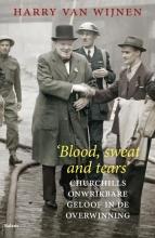 Harry van Wijnen Blood, sweat and tears