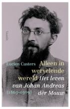 Lucien Custers , Alleen in wervelende wereld