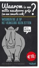 Aalbrecht, Heidi / Wagenaar, Pyter Waarom is een witte neushoorn grijs (en een zwarte ook)?