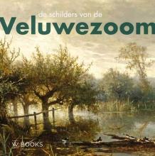 Dick van Veelen Ulbe Anema  Jeroen Kapelle, De schilders van de Veluwezoom