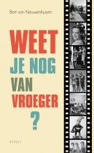 Bert van Nieuwenhuizen , Weet je nog van vroeger?