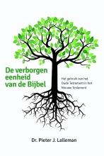 Pieter  Lalleman De verborgen eenheid van de Bijbel