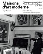 Maarten Liefooghe Tanguy Eeckhout  Steven Jacobs, Tanguy Eeckhout. Maisons d`art moderne