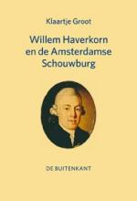 Klaartje Groot , Willem Haverkorn en de Amsterdamse Schouwburg