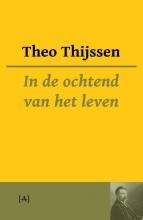 Theo Thijssen , In de ochtend van het leven
