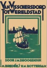 J.M.  Droogendijk Van Vissersdorp tot Wereldstad