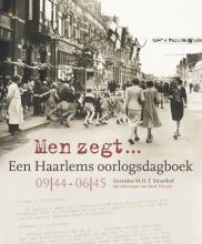 Gerardus M.H.T. Straathof , Men zegt... Een Haarlems oorlogsdagboek 09|44 - 06|45