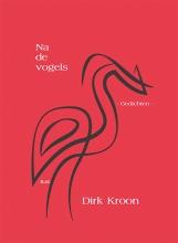 Dirk Kroon , Na de vogels