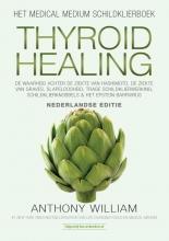Anthony William , Thyroid Healing
