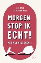 Esther ten Hove Paul Smit, Morgen stop ik echt!