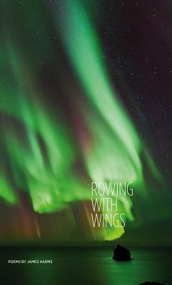 James Harms,Rowing with Wings
