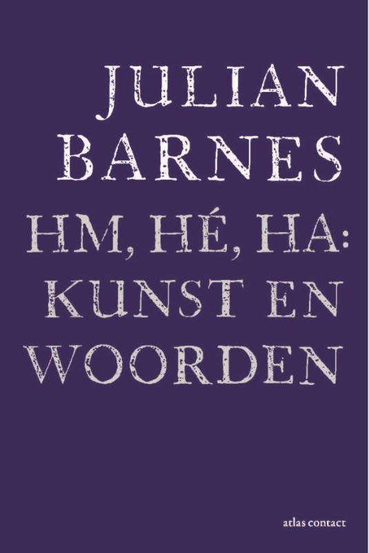 Julian Barnes,Hm, hé, ha: kunst en woorden