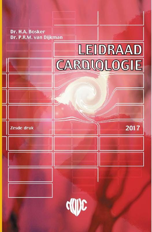 Hans A. Bosker, Paul R.M. van Dijkman,Leidraad cardiologie
