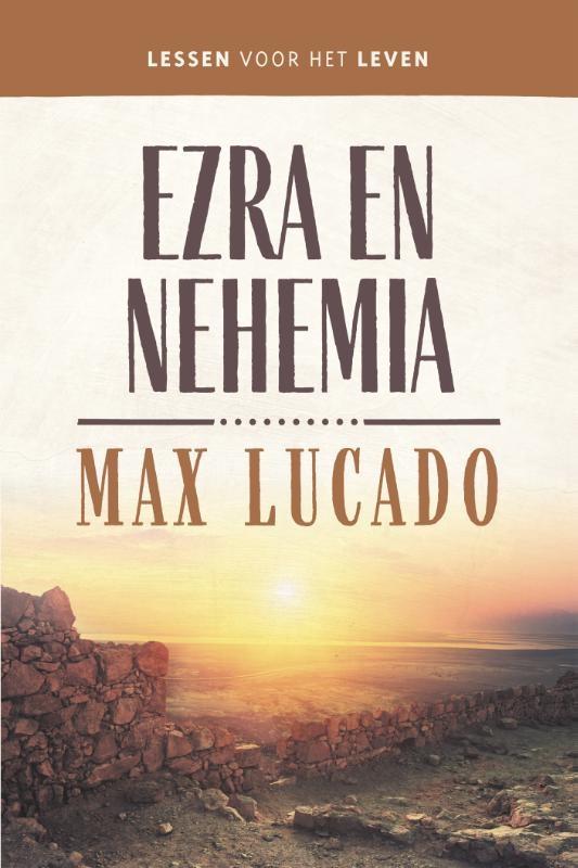 Max Lucado, Margriet Visser-Slofstra,Ezra en Nehemia