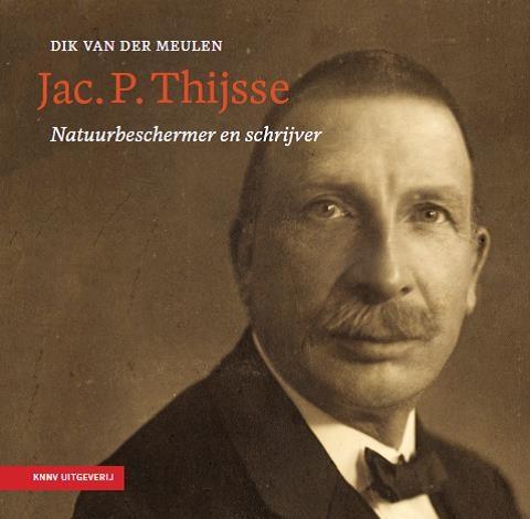 Dik van der Meulen,Jac. P. Thijsse - natuurbeschermer en schrijver 1