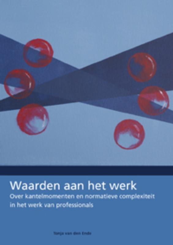 Tonja van den Ende,Waarden aan het werk