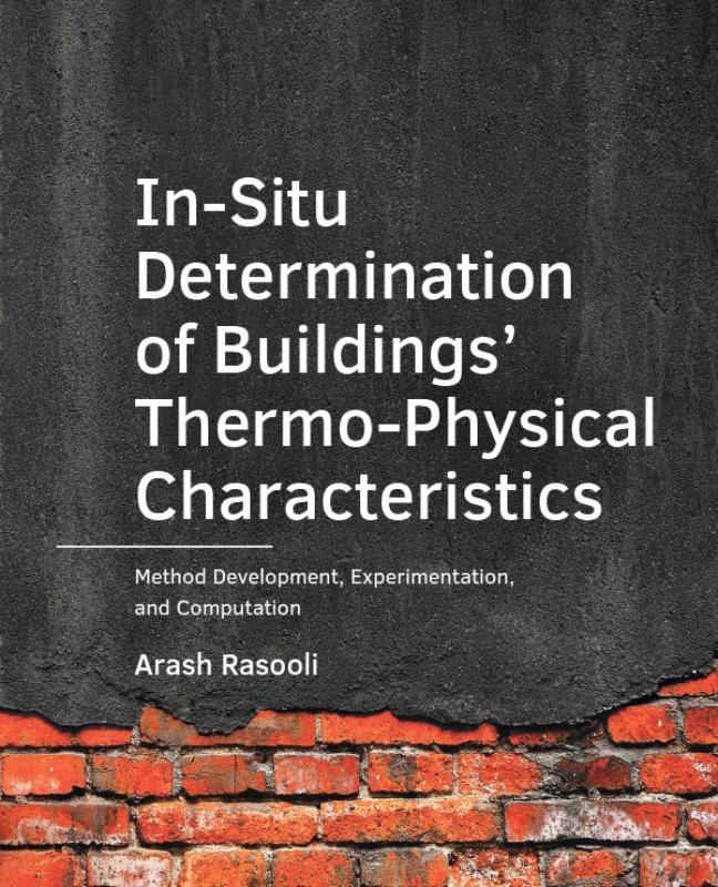 Arash Rasooli,In-Situ Determination of Buildings' Thermo-Physical Characteristics