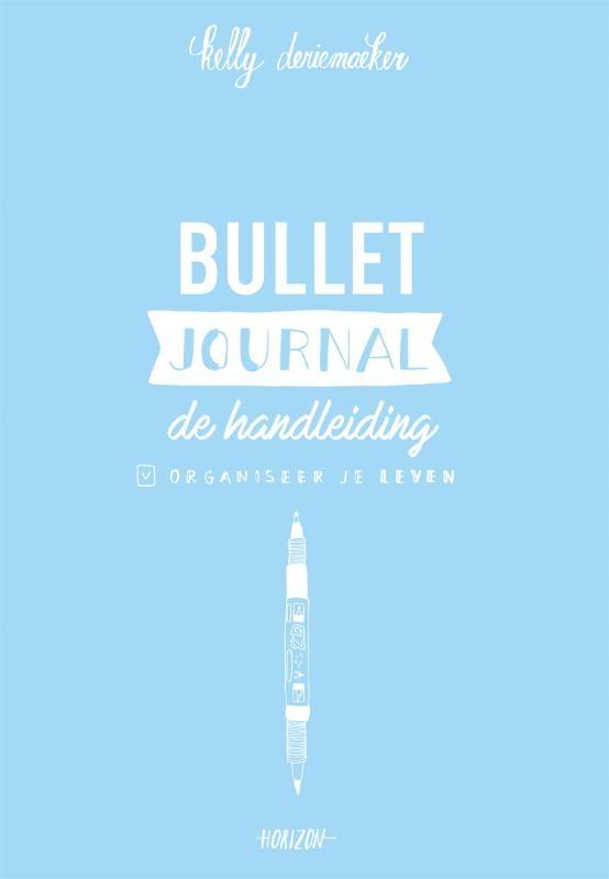 Kelly Deriemaeker,Bullet journal - De handleiding
