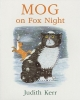 Kerr, Judith,Mog on Fox Night