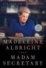 Albright, Madeleine,Madam Secretary