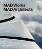 ,<b>MAD Architects: MADWORKS</b>