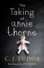 <b>Tudor, C. J.</b>,The Taking of Annie Thorne