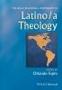 Espin, Orlando O.,The Wiley Blackwell Companion to Latino/a Theology