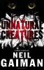 Gaiman, Neil,Unnatural Creatures