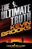Brooks, Kevin,The Ultimate Truth
