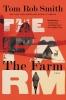 Smith, Tom Rob,The Farm
