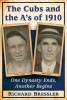 Bressler, Richard,The Cubs and the A`s of 1910