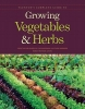 Publishers of Fine Gardening & Kitchen G,Taunton`s Complete Guide to Growing Vegetables & Herbs