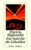 Highsmith, Patricia,Ein Spiel für die Lebenden