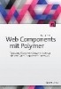 Splitt, Martin,Web Components mit Polymer