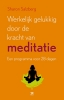<b>Sharon Salzberg</b>,Werkelijk gelukkig worden door de kracht van meditatie