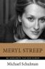 <b>Michael  Schulman</b>,Meryl Streep