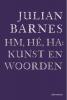 Julian  Barnes,Hm, h?, ha: kunst en woorden