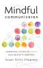 Susan  Gillis Chapman,Mindful communiceren