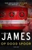 <b>Peter  James</b>,Op dood spoor (4,99)