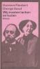 Gustave  Flaubert,Wij moeten lachen en huilen (POD)