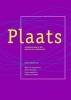 Plaats,filosofische beschouwingen over verbondenheid met natuur en landschap