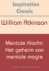 William  Atkinson,Mentale kracht: het geheim van mentale magie