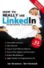 Jan  Vermeiren, Bert  Verdonck,How to REALLY use LinkedIn