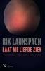 <b>Rik  Launspach</b>,Laat me liefde zien