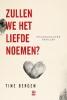 <b>Tine Bergen</b>,Zullen we het liefde noemen?