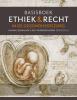 ,<b>Basisboek ethiek en recht in de gezondheidszorg</b>