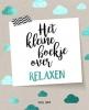 Lucy  Lane ,Het kleine boekje over relaxen