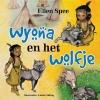<b>Ellen Spee</b>,Wyona en het wolfje