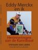 Stefaan van Laere ,Eddy Merckx en ik – herinneringen aan de Kannibaal