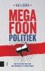 Kaj  Leers ,Megafoonpolitiek